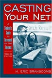 img - for Casting Your Net: A Student's Guide to Research on the Internet (2nd Edition) by Branscomb H. Eric (2000-11-25) Paperback book / textbook / text book