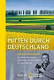 Mitten durch Deutschland: Auf dem ehemaligen Grenzweg von der Ostsee bis nach Bayern
