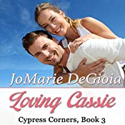 Loving Cassie: A Cypress Corners Novel, Book 3 | JoMarie DeGioia