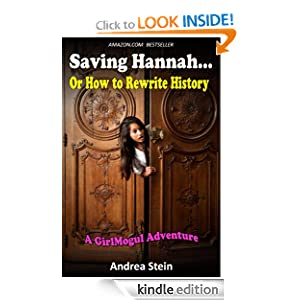 Saving Hannah...Or How to Rewrite History (GirlMogul Mysteries)