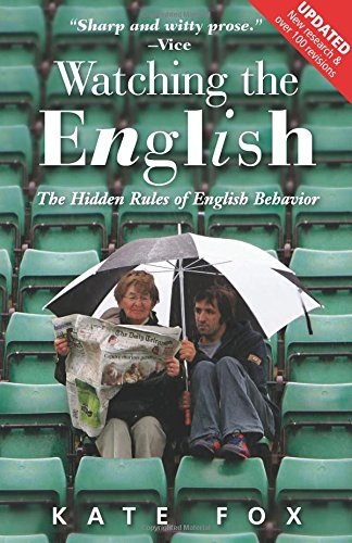 Buchseite und Rezensionen zu 'Watching the English, Second Edition: The Hidden Rules of English Behavior Revised and Updated' von Kate Fox