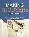 Making Trousers for Men & Women: A Multimedia Sewing Workshop