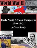 img - for Early North African Campaigns 1940-1942: A Case Study (World War II) book / textbook / text book