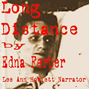 Long Distance | [Edna Ferber]