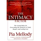 Intimacy Factor: The Ground Rules for Overcoming the Obstacles to Truth, Respect, and Lasting Loveby Pia Mellody