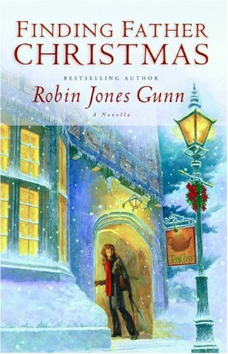 Finding Father Christmas (Father Christmas Series #1): Robin Jones Gunn: Amazon.com: Books