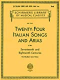 Twenty-four Italian Songs and Arias of the Seventeenth and Eighteenth Centuries for Medium Low Voice (Schirmer