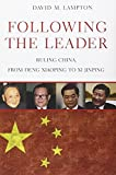 Following the Leader: Ruling China, from Deng Xiapong to Xi Jinping