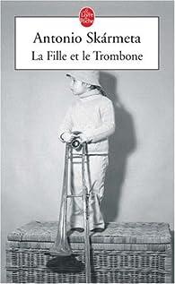 La Fille et le Trombone par Antonio Sk�rmeta