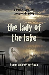 The Lady Of The Lake: The Frannie Shoemaker Campground Mysteries by Karen Musser Nortman ebook deal
