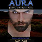Aura: Book One of the Senses Novels | K. M. Aul