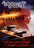 Snatched (Bloodwater Mysteries) (014240795X) by Hautman, Pete