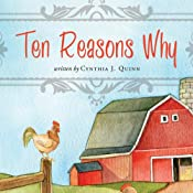 Ten Reasons Why | [Cynthia J. Quinn]