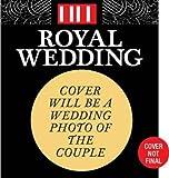 The Royal Wedding of Prince William & Kate Middleton