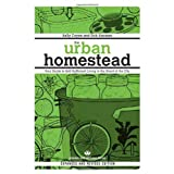 The Urban Homestead (Expanded & Revised Edition): Your Guide to Self-Sufficient Living in the Heart of the City (Process Self-reliance Series) ~ Kelly Coyne