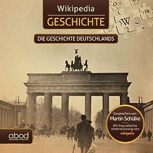Die Geschichte Deutschlands (Wikipedia Geschichte) Hörbuch