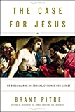img - for The Case for Jesus: The Biblical and Historical Evidence for Christ book / textbook / text book