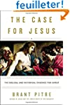 The Case for Jesus: The Biblical and...