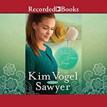 When Grace Sings (       UNABRIDGED) by Kim Vogel Sawyer Narrated by Alyssa Bresnahan