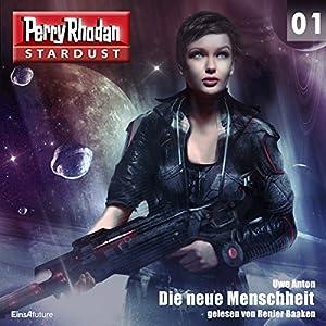 Die neue Menschheit (Perry Rhodan Stardust 1) Hörbuch