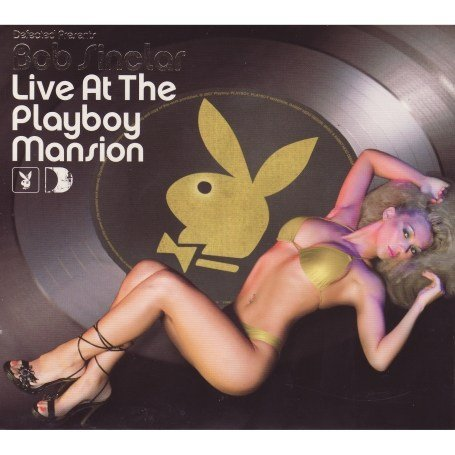 Bob Sinclar - Live at the Playboy Mansion - Zortam Music