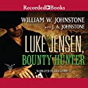 Luke Jensen, Bounty Hunter (       UNABRIDGED) by William W. Johnstone, J. A. Johnstone Narrated by Jack Garrett