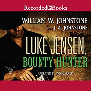 Luke Jensen, Bounty Hunter | [William W. Johnstone, J. A. Johnstone]