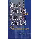 Stock Market and Futures Market in the People's Republic of China