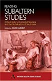 img - for Reading Subaltern Studies: Critical History, Contested Meaning and the Globalization of South Asia (Anthem South Asian Studies) book / textbook / text book