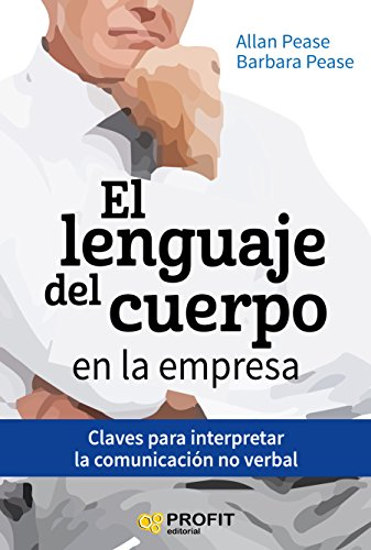 El lenguaje del cuerpo en la empresa: Claves para interpretar la comunicación no verbal (Spanish Edition)
