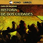 Historia de dos Ciudades [A Tale of Two Cities] | Charles Dickens