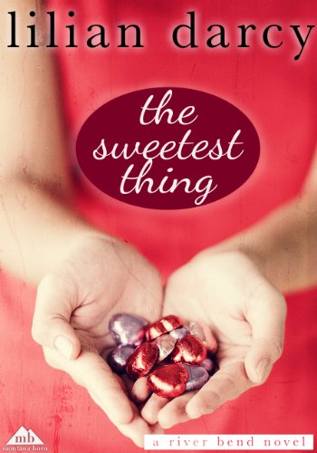 The Sweetest Thing (River Bend) by Lilian Darcy