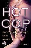 Hot Cop Box Set: Good Girl Gone Bad, Skin & Jaded (Hot Cops)