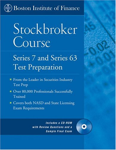 The Boston Institute of Finance Stockbroker Course: Series 7 and 63 Test Prep + CD (Boston Institute of Finance) (Kindle Edition)