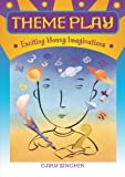 img - for Theme Play: Exciting Young Imaginations by Zingher, Gary (2006) Paperback book / textbook / text book
