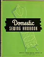Domestic Sewing Handbook by None Named