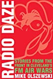 img - for Radio Daze:Stories From the Front in Cleveland's FM Air Way book / textbook / text book