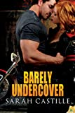 Barely Undercover (Legal Heat)