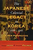 img - for The Japanese Colonial Legacy in Korea, 1910-1945: A New Perspective book / textbook / text book