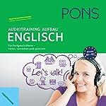 PONS Audiotraining Aufbau Englisch: Für Fortgeschrittene - hören, verstehen und sprechen