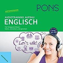 PONS Audiotraining Aufbau Englisch: Für Fortgeschrittene - hören, verstehen und sprechen (       ungekürzt) von Tessa Shaw Gesprochen von:  div.