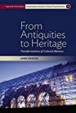 """BOOKS RECEIVED: Anne Eriksen, """"From Antiquities to Heritage: Transformations of Cultural Memory"""" (Berghahn Books, 2016)"""