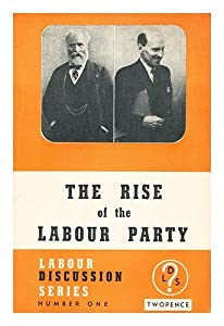 The rise and development of the labour party
