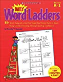 Daily Word Ladders: 80+ Word Study Activities That Target Key Phonics Skills to Boost Young Learners Reading, Writing and Spelling Confidence