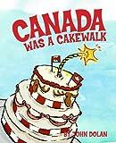 Canada Was A Cakewalk
