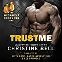 Trust Me: Matty and Kaylas's Story, The McDaniels Brothers Book Two Audiobook by Christine Bell Narrated by Kitty Bang, Lance Greenfield, Lee Samuels