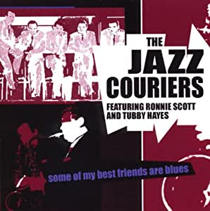 The Jazz Couriers - Some Of My Best Friends