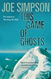 This Game of Ghosts (0099380110) by Simpson, Joe