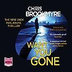 Want You Gone: Jack Parlabane, Book 9 | Chris Brookmyre