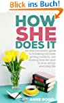How She Does It: An everywoman's guid...